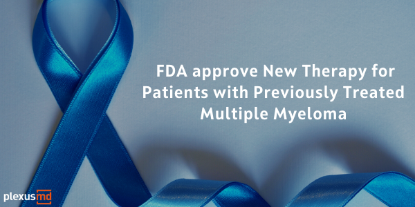 newFDA+Approves+New+Therapy+for+Patients+with+Previously+Treated+Multiple+Myeloma.png