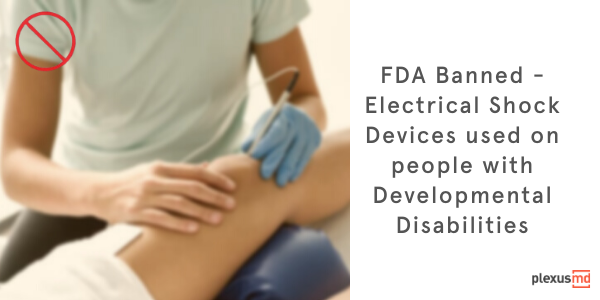 newFDA+bans+electrical+shock+devices+used+on+people+with+developmental+disabilities.png