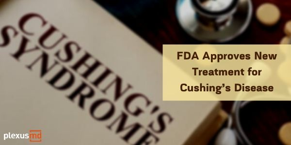 newFDA+Approves+New+Treatment+for+Cushing%E2%80%99s+Disease.jpg