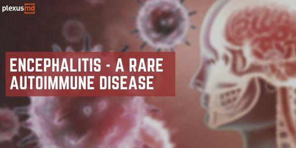 newEncephalitis+-+A+rare+autoimmune+disease.jpg