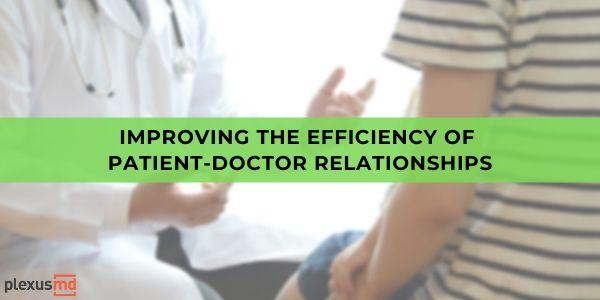newImproving+the+Efficiency+of+Patient-Doctor+Relationships.jpg