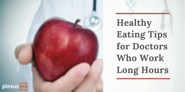 newHealthy+Eating+Tips+for+Doctors+Who+Work+Long+Hours.jpg