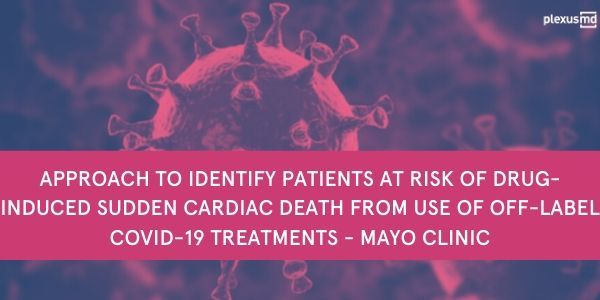 newApproach+to+identify+patients+at+risk+of+drug-induced+sudden+cardiac+death+from+use+of+off-label+COVID-19+treatments+-Mayo+Clinic.jpg