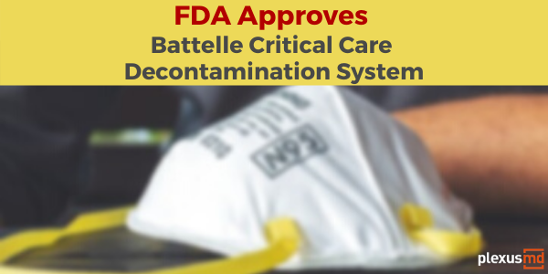 newFDA+Approves+Battelle+Critical+Care+Decontamination+System.png