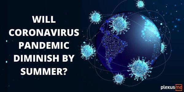 newWill+Coronavirus+Pandemic+Diminish+by+Summer_.jpg