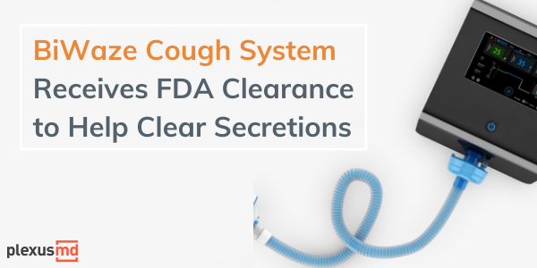 newBiWaze+Cough+System+Receives+FDA+Clearance+to+Help+Clear+Secretions.png