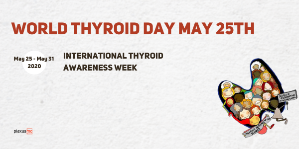 newWorld+Thyroid+Day+May+25th+International+Thyroid+Awareness+Week+May+25th+to+31st%2C+2020.png
